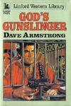 God's Gunslinger by Dave Armstrong
