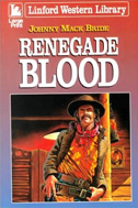 Renegade Blood by Johnny Mack Bride