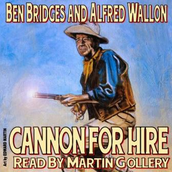 Cannon for Hire by Ben Bridges and Alfred Wallon