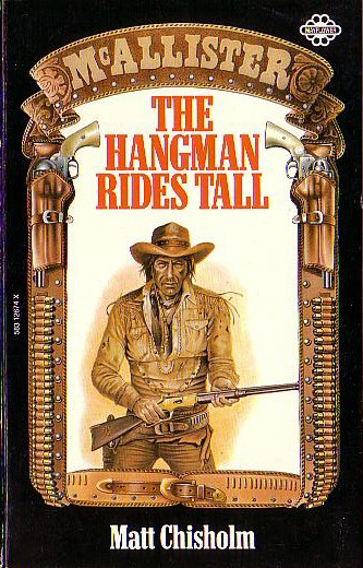 The Hangman Rides Tall by Matt Chisholm