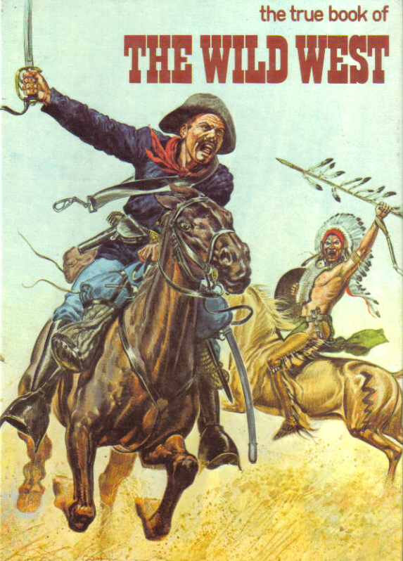 The True Book of the Wild West by Peter Watts