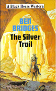 The Silver Trail by Ben Bridges