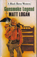 Gunsmoke Legend by Matt Logan