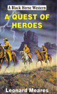A Quest of Heroes by Leonard Meares