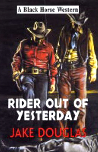 Rider Out of Yesterday by Jake Douglas