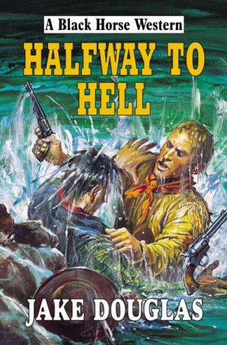 Halfway to Hell by Jake Douglas