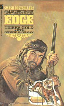 Tiger's Gold, a.k.a. The Big Gold by George G Gilman