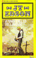 A Town Called Yellowdog by J T Edson