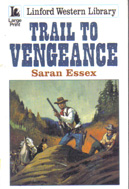 Trail to Vengeance by Saran Essex