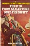 The 12:10 to San Antone and Only the Swift by Kirk Hamilton