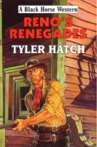 Reno's Renegades by Tyler Hatch