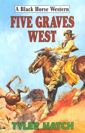 Five Graves West by Tyler Hatch