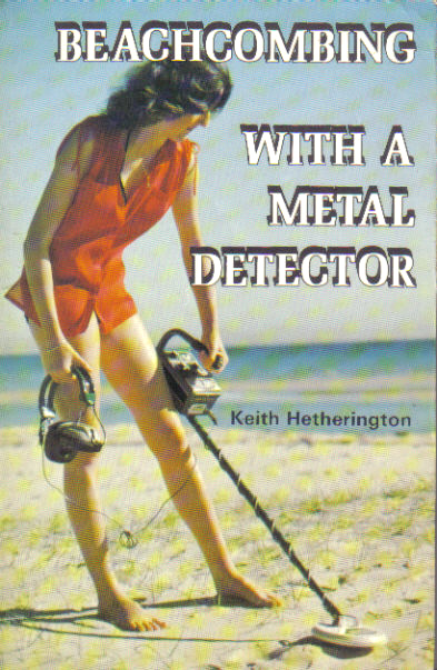 Beachcombing With a Metal Detector by Keith Hetherington