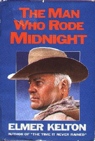 The Man Who Rode Midnight by Elmer Kelton