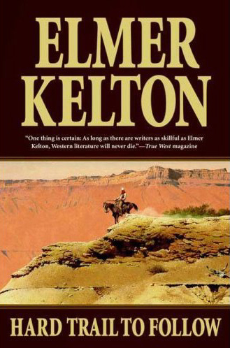 Hard Trail to Follow by Elmer Kelton