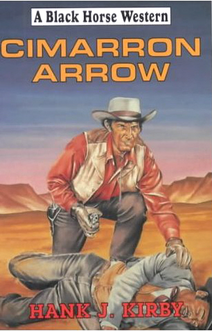Cimarron Arrow by Hank J Kirby