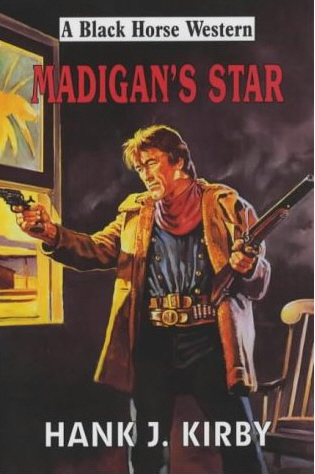 Madigan's Star by Hank J Kirby