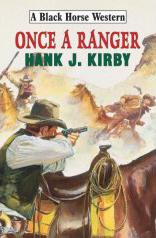Once a Ranger by Hank J Kirby