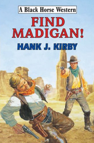 Find Madigan! by Hank J Kirby