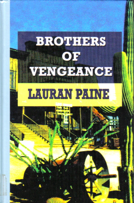 Brothers of Vengeance by Lauran Paine