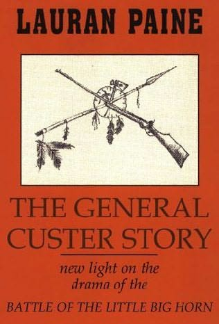 The General Custer Story by Lauran Paine