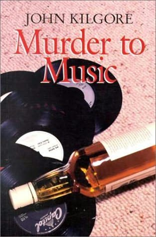 Murder to Music by John Kilgore