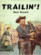 Trailin' by Max Brand