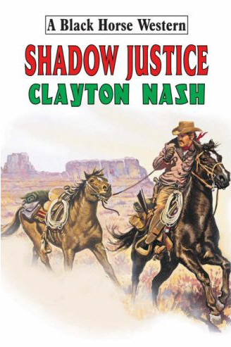 Shadow Justice by Clayton Nash