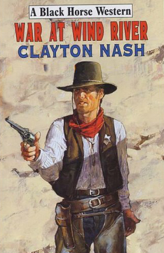 War at Wind River by Clayton Nash