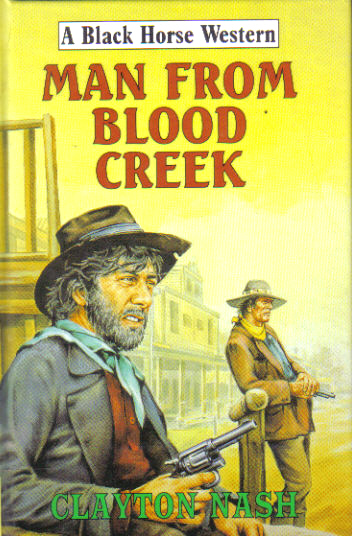Man From Blood Creek by Clayton Nash