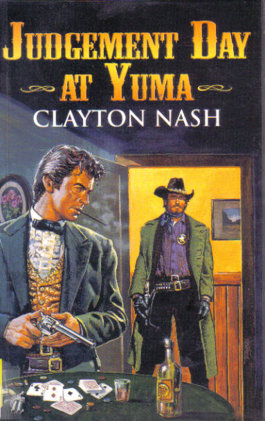 Judgement Day at Yuma by Clayton Nash