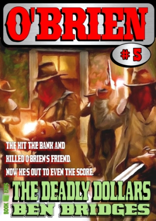 The Deadly Dollars by Ben Bridges