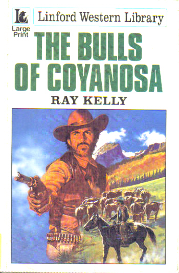 The Bulls of Coyanosa by Ray Kelly