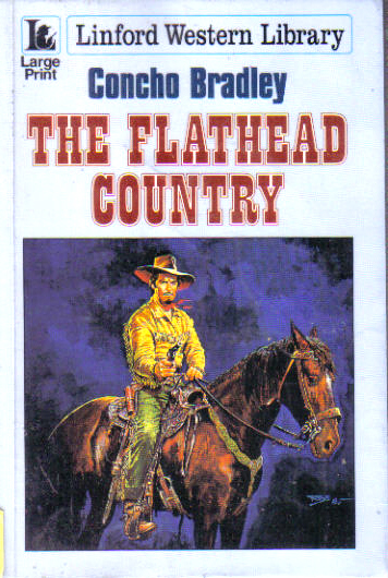 Flathead Country by Concho Bradley
