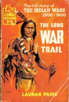 The Long War Trail by Lauran Paine