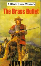 The Brass Bullet by John Hunt