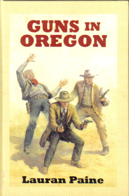 Guns in Oregon by Lauran Paine