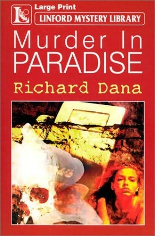Murder in Paradise by Richard Dana