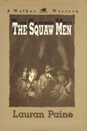 The Squaw Men by Lauran Paine