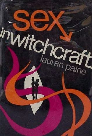 Sex in Witchcraft by Lauran Paine