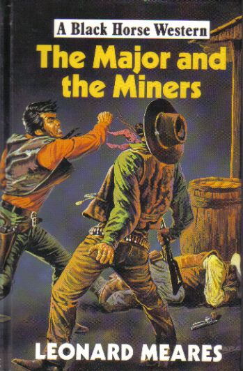 The Major and the Miners by Leonard Meares