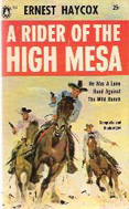 A Rider of the High Mesa by Ernest Haycox