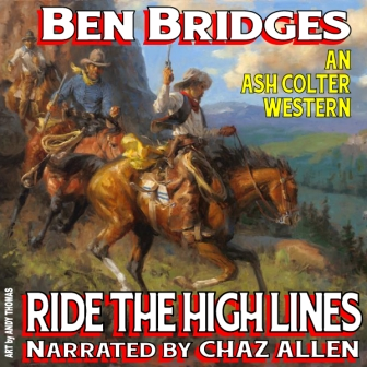Ride the High Lines Audio Edition by Ben Bridges