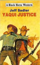 Yaqui Justice by Jeff Sadler