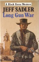 Long Gun War by Jeff Sadler