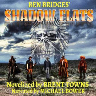 Shadows Flats Audio Edition by Brent Towns