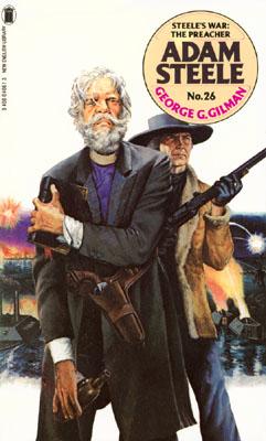 Steele's War: The Preacher by George G Gilman