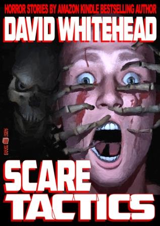 Scare Tactics by David Whitehead