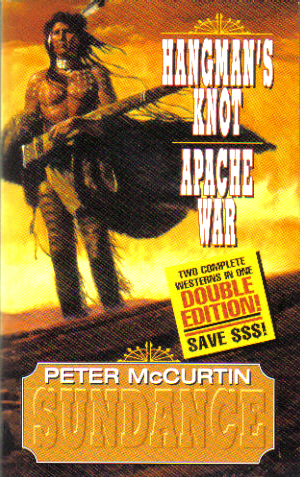 Hangman's Knot and Apache War by Peter McCurtin