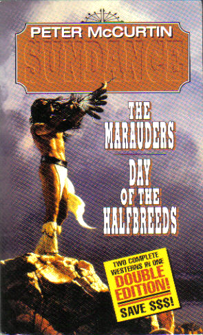 The Marauders and Day of the Halfbreeds by Peter McCurtin